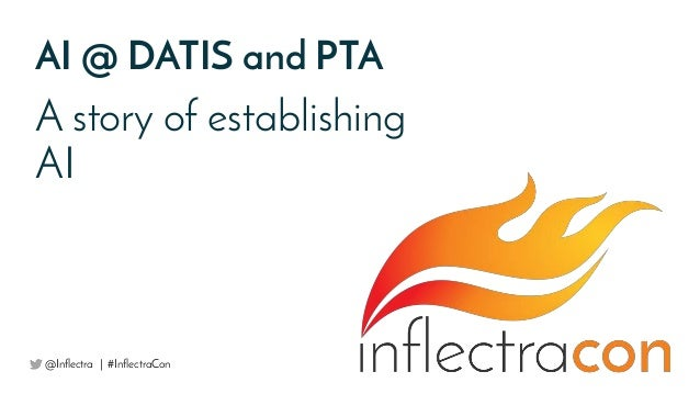 AI @ DATIS and PTA A story of establishing AI @Inflectra | #InflectraCon