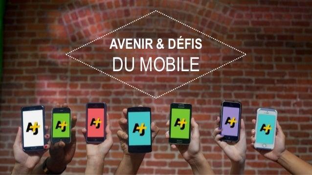 AVENIR & DÉFIS DU MOBILE