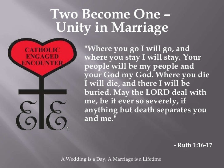 """Two Become One – Unity in Marriage           """"Where you go I will go, and           where you stay I will stay. Your      ..."""