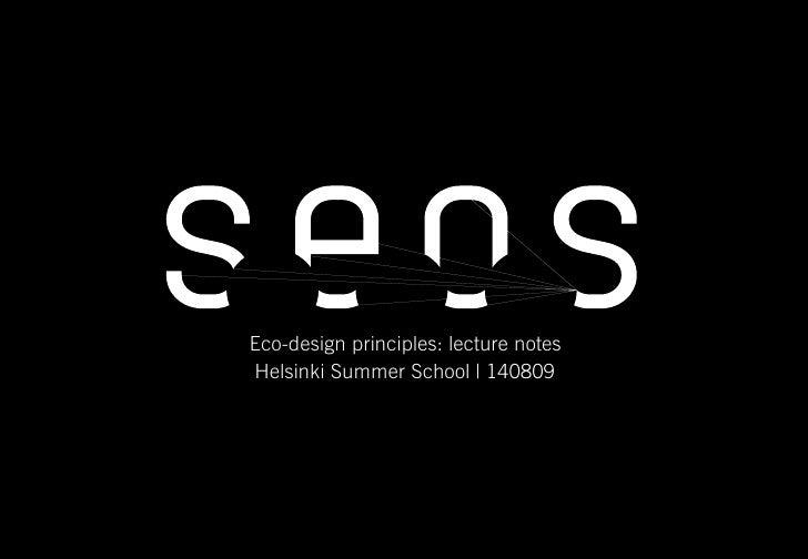 Eco-design principles: lecture notes                                          Helsinki Summer School   140809     Sustaina...