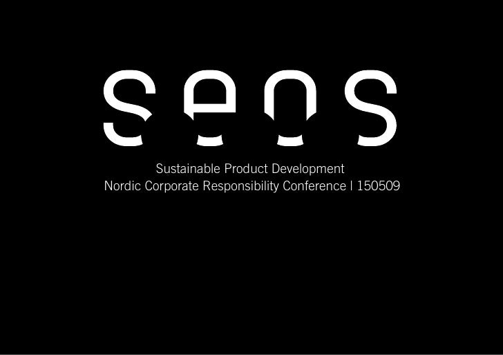 Sustainable Product Development                            Nordic Corporate Responsibility Conference | 150509     Sustain...