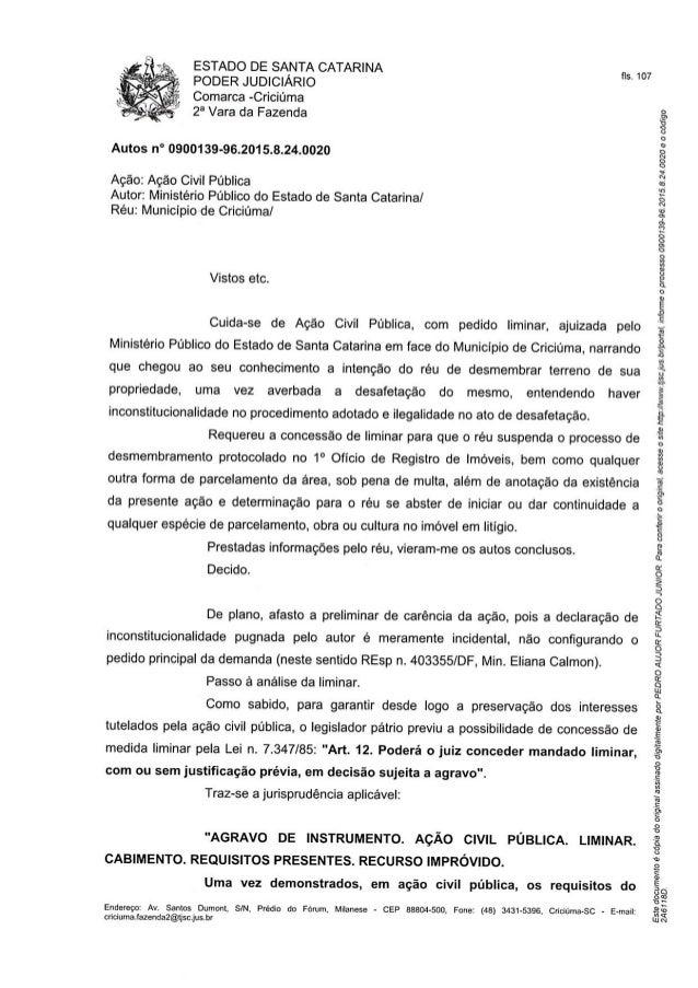 ESTADO DE SANTA CATARINA PODER JUDICIÁRIO  Comarca -Criciúma  2° Vara da Fazenda  fls.  107     Autos n° 0900139-96.2015.8...