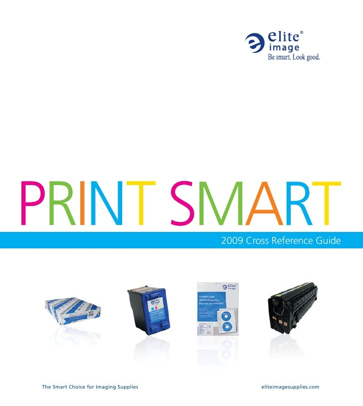 2009 Cross Reference Guide     The Smart Choice for Imaging Supplies           eliteimagesupplies.com