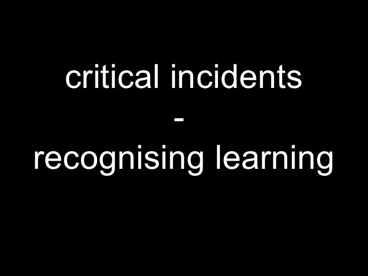 critical incidents -  recognising learning