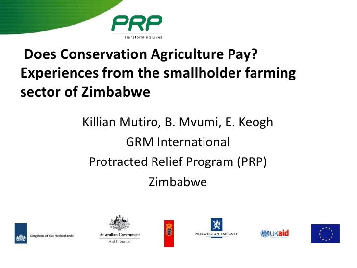 Does Conservation Agriculture Pay?Experiences from the smallholder farmingsector of Zimbabwe        Killian Mutiro, B. Mvu...