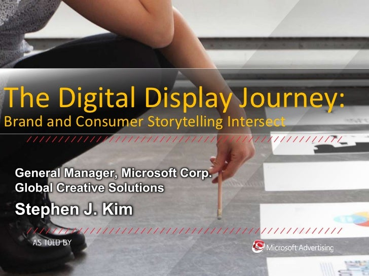 The Digital Display Journey:Brand and Consumer Storytelling Intersect