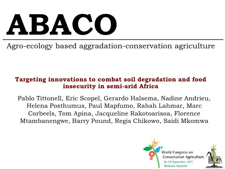 ABACOAgro-ecology based aggradation-conservation agriculture  Targeting innovations to combat soil degradation and food   ...