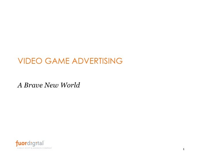 VIDEO GAME ADVERTISING A Brave New World