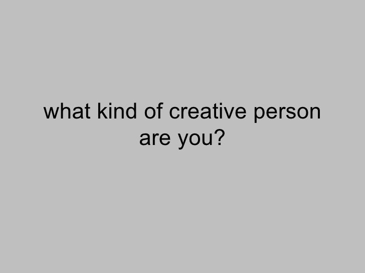 what kind of creative person are you?