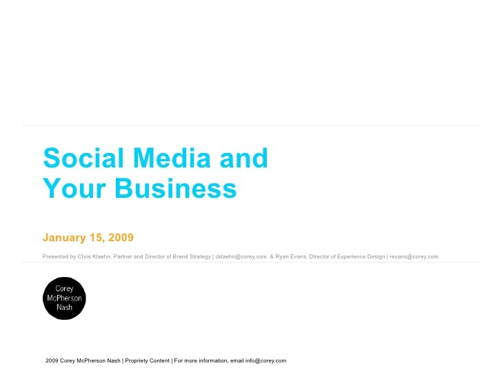 Social Media and Your Business January 15, 2009 Presented by Chris Klaehn, Partner and Director of Brand Strategy | cklaeh...