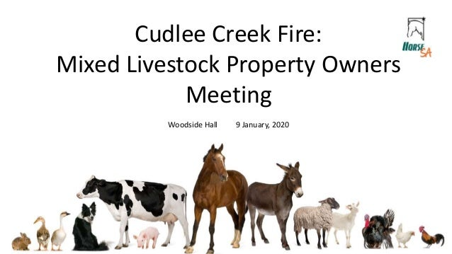 Cudlee Creek Fire: Mixed Livestock Property Owners Meeting Woodside Hall 9 January, 2020