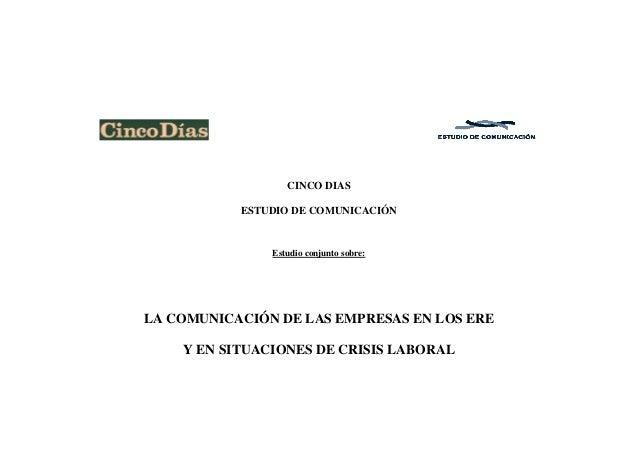 CINCO DIAS ESTUDIO DE COMUNICACIÓN Estudio conjunto sobre: LA COMUNICACIÓN DE LAS EMPRESAS EN LOS ERE Y EN SITUACIONES DE ...