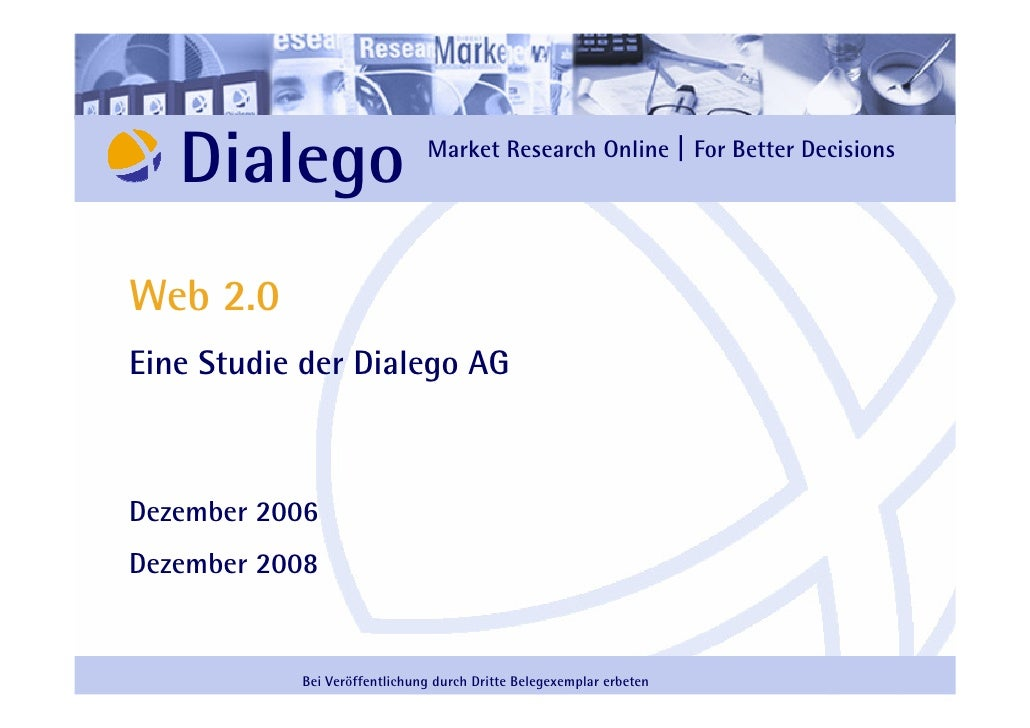 Dialego                    Market Research Online | For Better Decisions     Web 2.0 Eine Studie der Dialego AG    Dezembe...