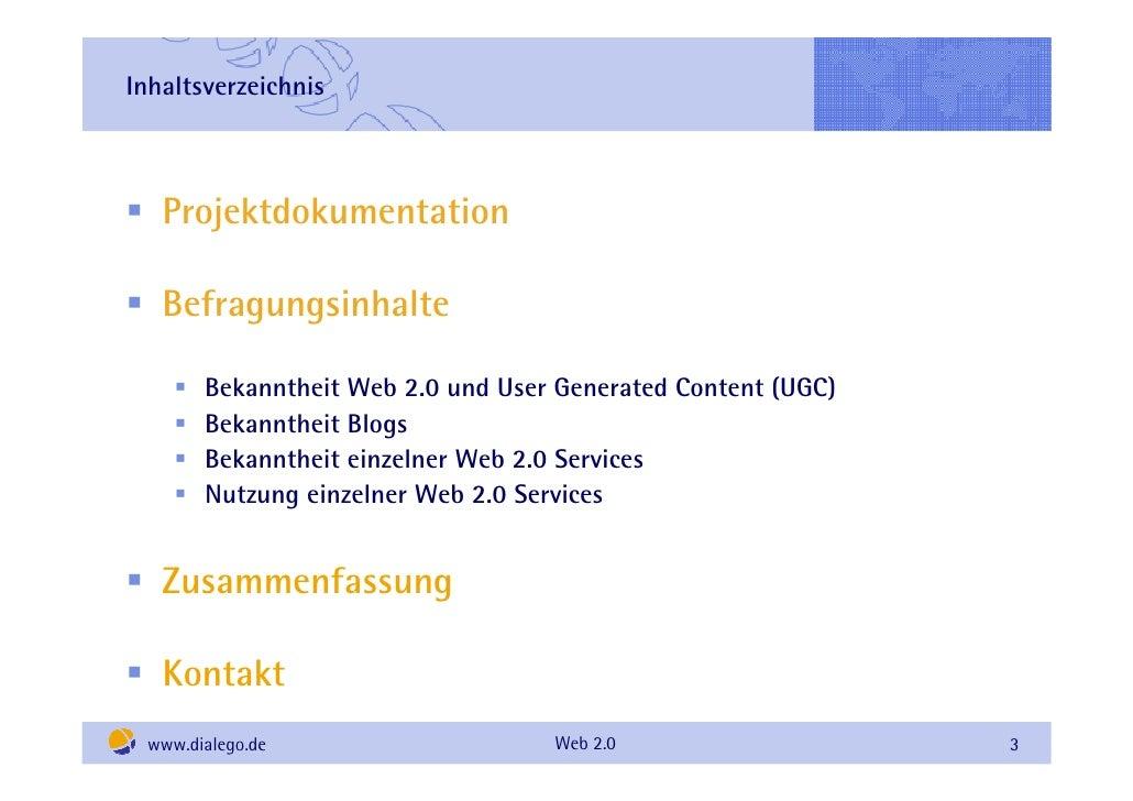 Inhaltsverzeichnis       Projektdokumentation     Befragungsinhalte         Bekanntheit Web 2.0 und User Generated Content...
