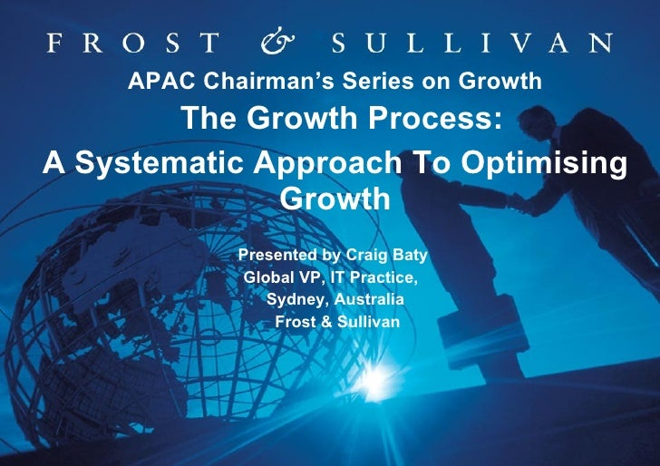 APAC Chairman's Series on Growth The Growth Process:  A Systematic Approach To Optimising Growth Presented by Craig Baty  ...