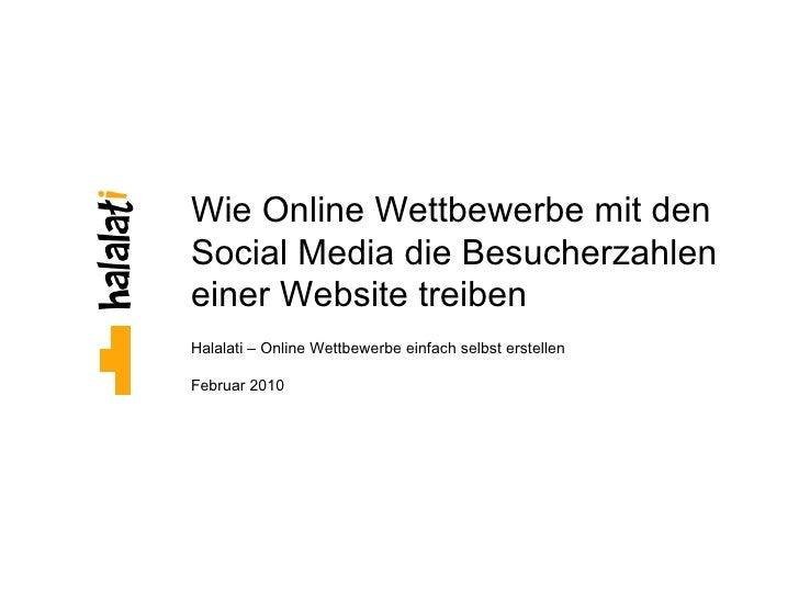 Wie Online Wettbewerbe mit den Social Media die Besucherzahlen einer Website treiben Halalati – Online Wettbewerbe einfach...