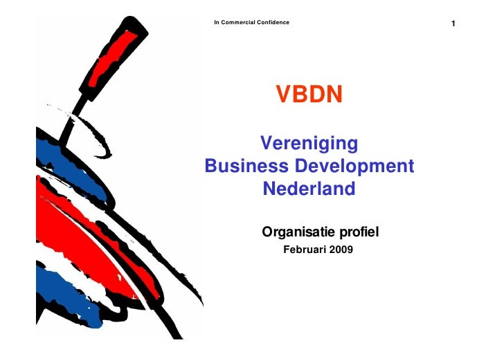 In Commercial Confidence              1                        VBDN      Vereniging Business Development      Nederland   ...