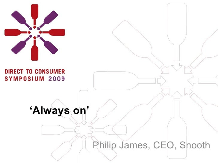 ' Always on' Philip James, CEO, Snooth