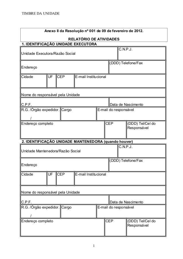 TIMBRE DA UNIDADE  Anexo II da Resolução nº 001 de 09 de fevereiro de 2012.  RELATÓRIO DE ATIVIDADES  1. IDENTIFICAÇÃO UNI...
