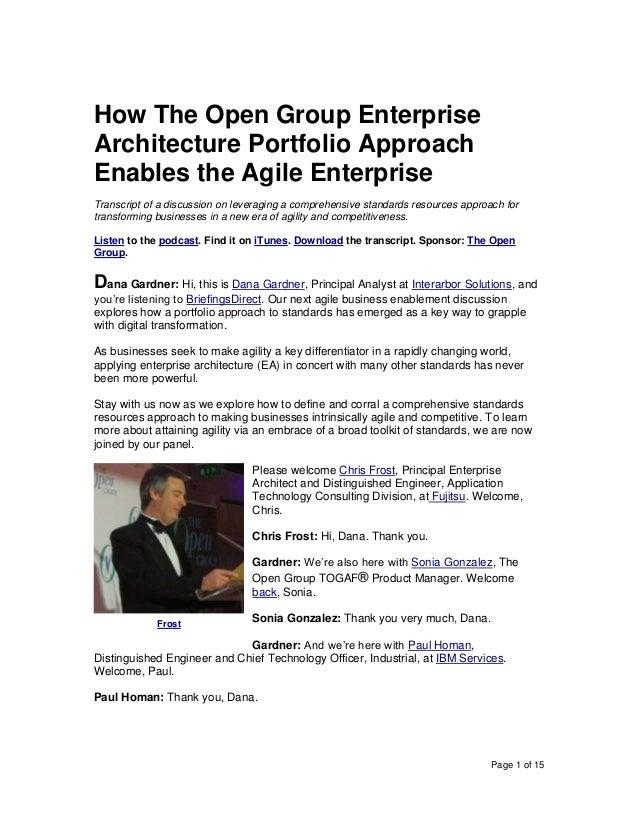 Page 1 of 15 How The Open Group Enterprise Architecture Portfolio Approach Enables the Agile Enterprise Transcript of a di...