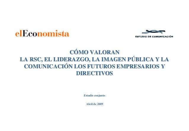 CCÓÓMO VALORANMO VALORAN LA RSC, EL LIDERAZGO, LA IMAGEN PLA RSC, EL LIDERAZGO, LA IMAGEN PÚÚBLICA Y LABLICA Y LA COMUNICA...