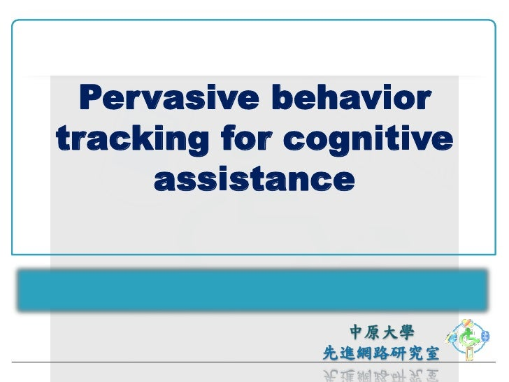 Pervasive behavior tracking for cognitive       assistance