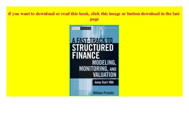 A Fast Track to Structured Finance Modeling, Monitoring, and Valuation: Jump Start VBA