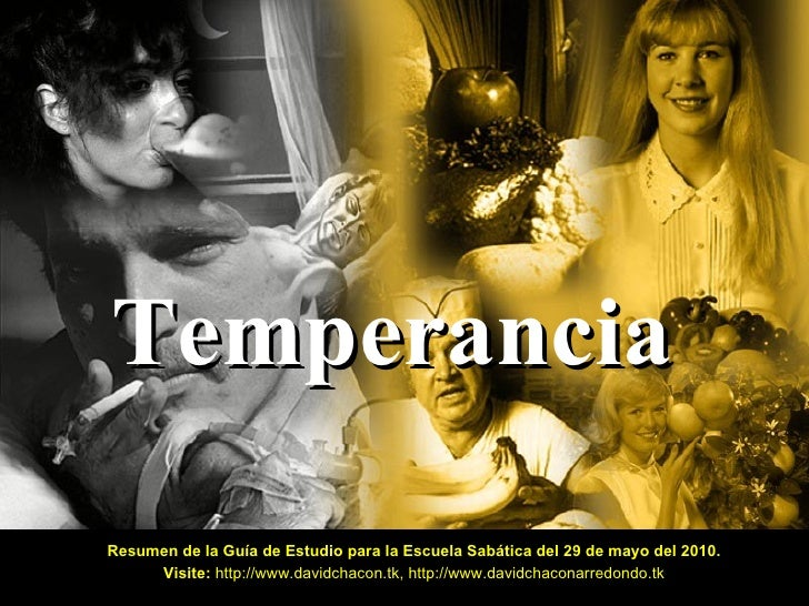 Temperancia Resumen de la Guía de Estudio para la Escuela Sabática del 29 de mayo del 2010. Visite:   http://www.davidchac...