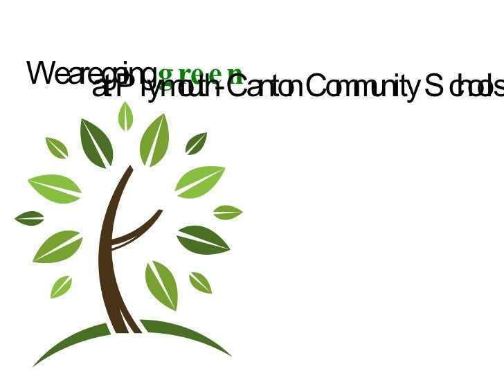 We are going  green  at Plymouth-Canton Community Schools