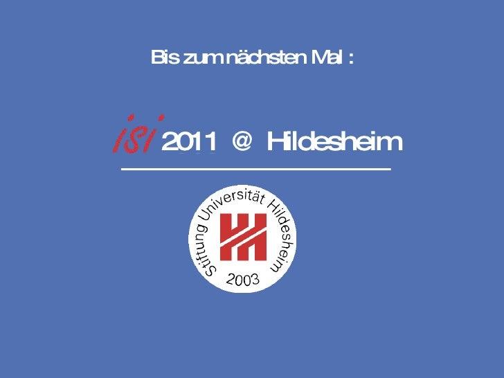 2011 2011 @ Hildesheim Bis zum nächsten Mal :