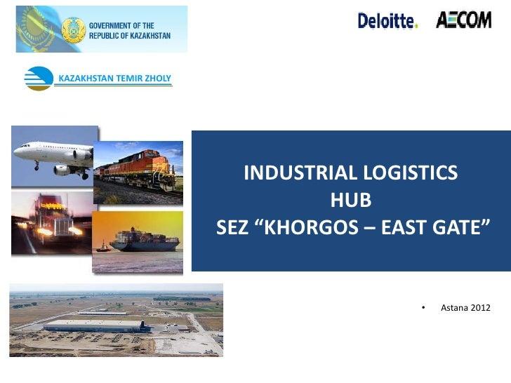KAZAKHSTAN TEMIR ZHOLY                            INDUSTRIAL LOGISTICS                                   HUB              ...