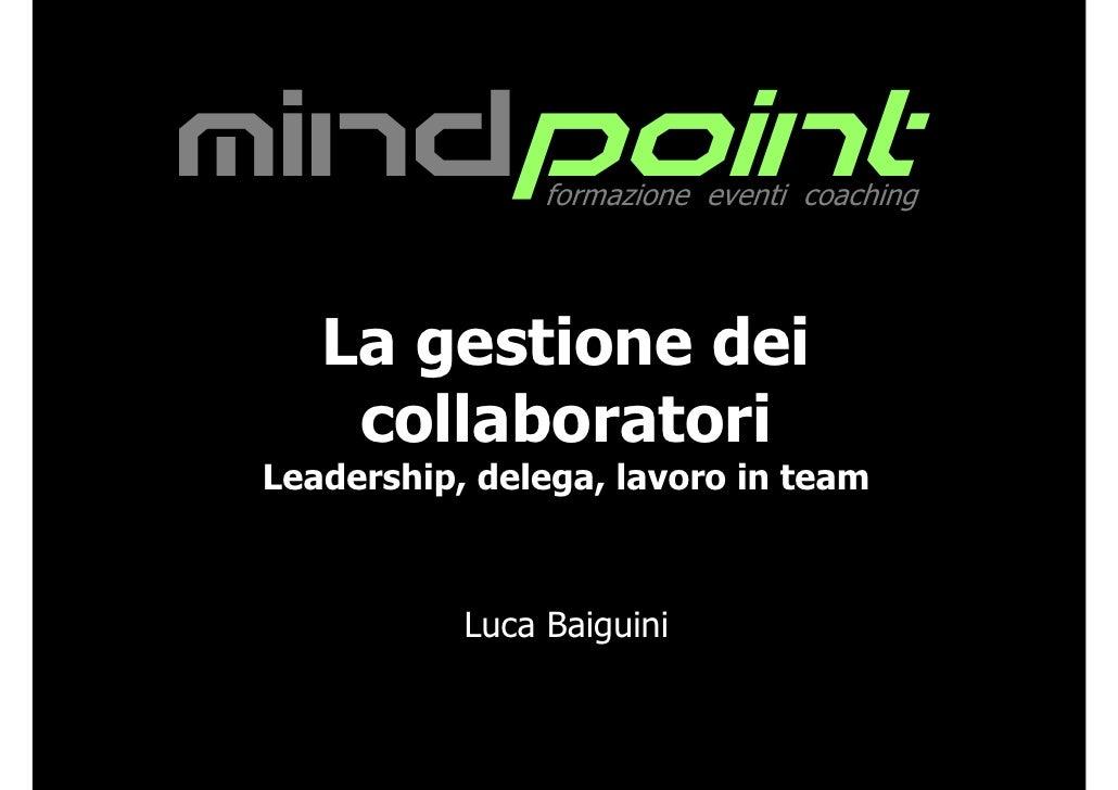 mindpoint        formazione eventi coaching         La gestione dei      collaboratori  Leadership, delega, lavoro in team...