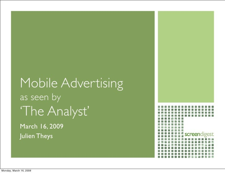 Mobile Advertising              as seen by              'The Analyst'              March 16, 2009              Julien They...