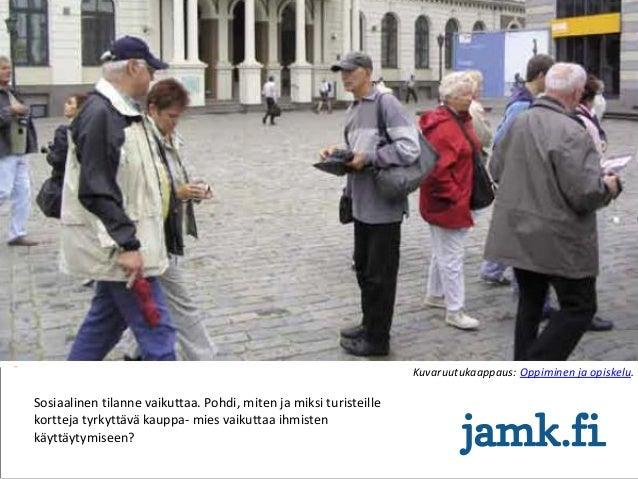 Kuvaruutukaappaus: Oppiminen ja opiskelu. Sosiaalinen tilanne vaikuttaa. Pohdi, miten ja miksi turisteille kortteja tyrkyt...