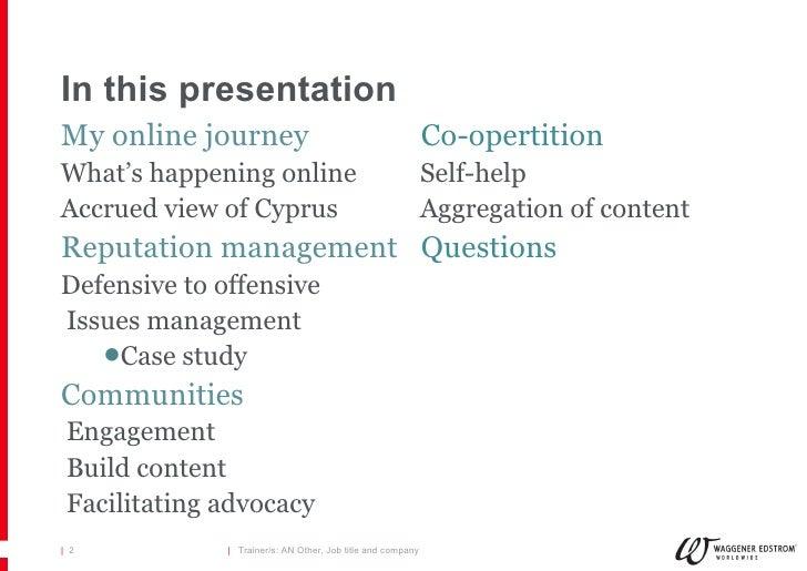 In this presentation <ul><li>My online journey </li></ul><ul><li>What's happening online </li></ul><ul><li>Accrued view of...