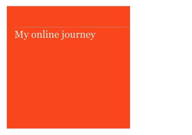 |   13 January 2008 |   Trainer/s: AN Other, Job title and company |   My online journey