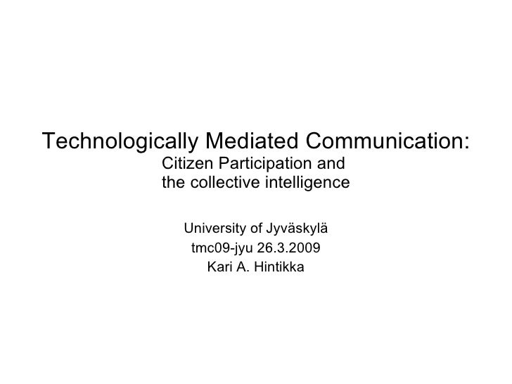 The netcrowds and the forms of the collective intelligence on the Internet University of Jyväskylä tmc09-jyu 26.3.2009 Kar...