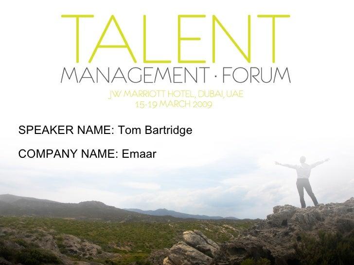 SPEAKER NAME: Tom Bartridge COMPANY   NAME: Emaar