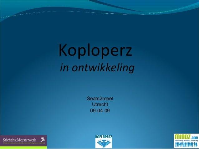 Koploperz in ontwikkeling Seats2meet Utrecht 09-04-09