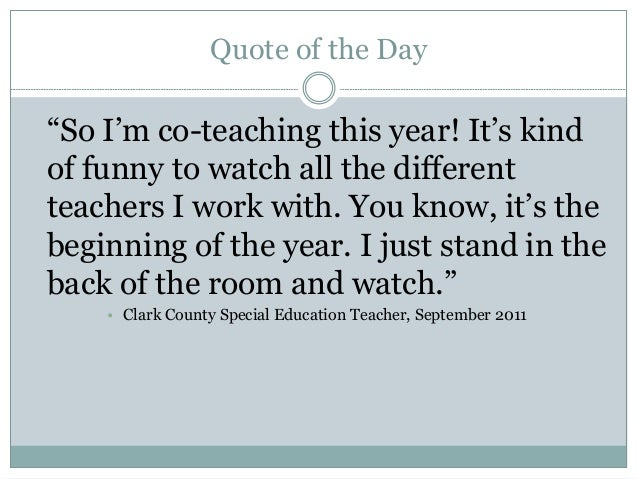 """Quote of the Day """"So I'm co-teaching this year! It's kind of funny to watch all the different teachers I work with. You kn..."""