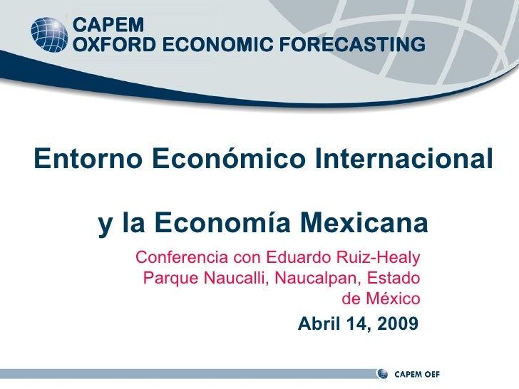 Entorno Económico Internacional      y la Economía Mexicana       Conferencia con Eduardo Ruiz-Healy        Parque Naucall...