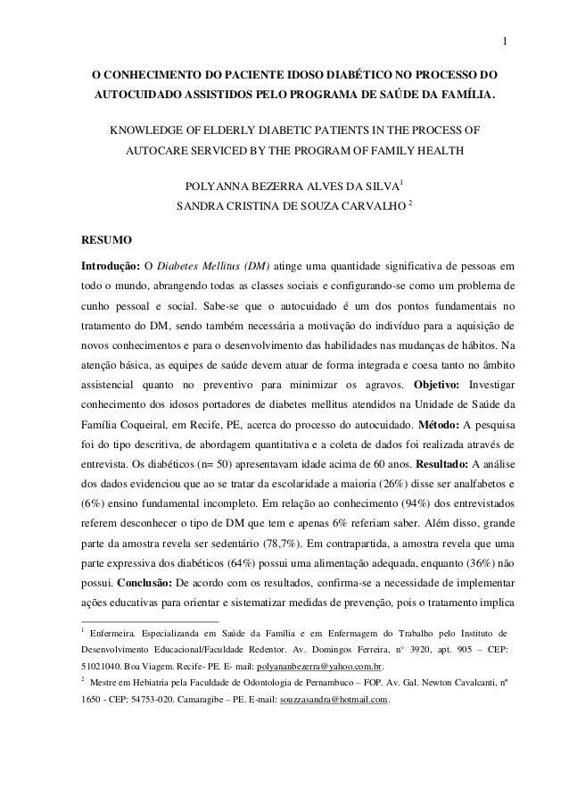 1 O CONHECIMENTO DO PACIENTE IDOSO DIABÉTICO NO PROCESSO DO AUTOCUIDADO ASSISTIDOS PELO PROGRAMA DE SAÚDE DA FAMÍLIA. KNOW...