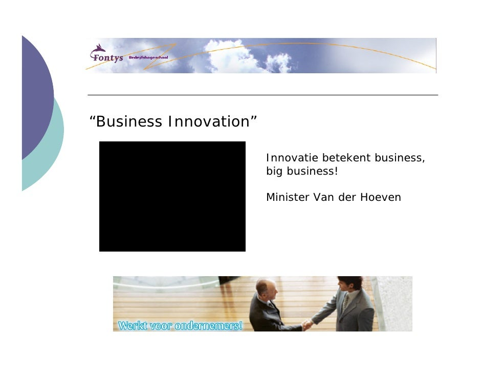 """Business Innovation""                          Innovatie betekent business,                         big business!         ..."