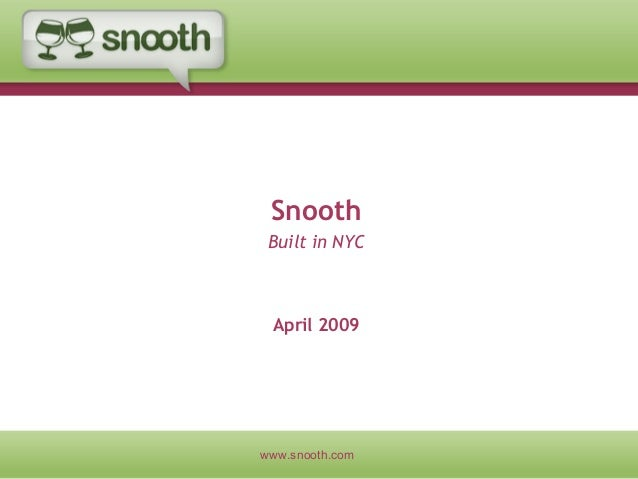 www.snooth.com Snooth Built in NYC April 2009