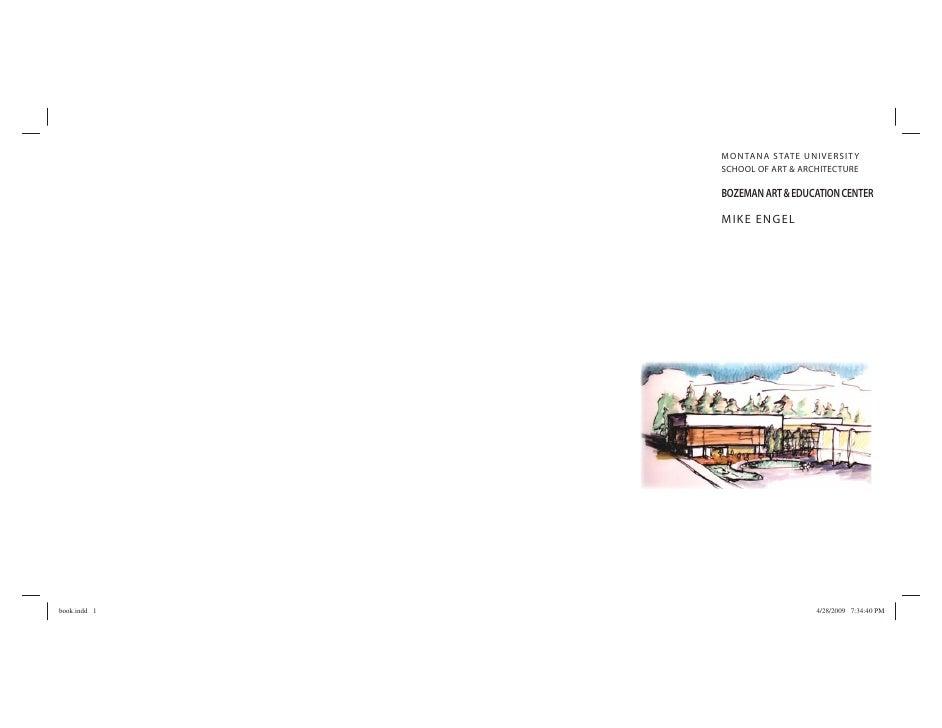 MONTANA STATE UNIVERSIT Y SCHOOL OF ART & ARCHITECTURE  BOZEMAN ART & EDUCATION CENTER  MIKE ENGEL