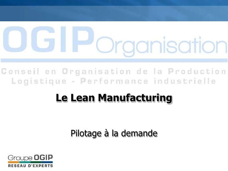 Le Lean Manufacturing     Pilotage à la demande