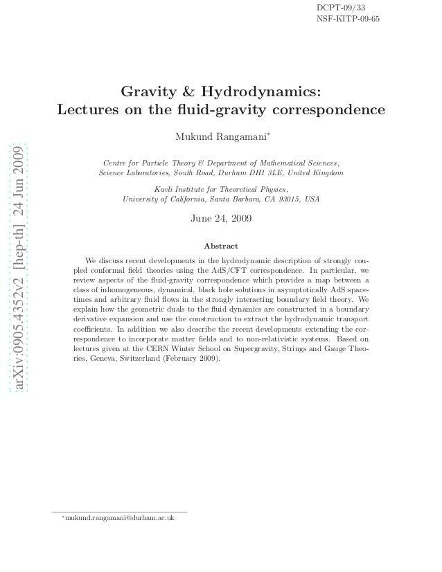 arXiv:0905.4352v2[hep-th]24Jun2009 Gravity & Hydrodynamics: Lectures on the fluid-gravity correspondence Mukund Rangamani∗ ...