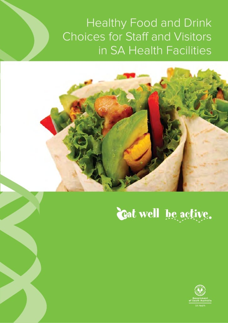 Healthy Food and Drink Choices for Staff and Visitors       in SA Health Facilities