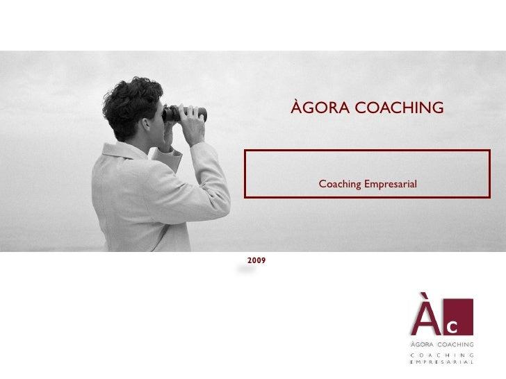 ÀGORA COACHING             Coaching Empresarial     2009