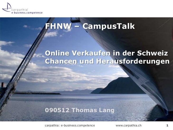 FHNW – CampusTalk   Online Verkaufen in der Schweiz Chancen und Herausforderungen     090512 Thomas Lang  carpathia: e-bus...